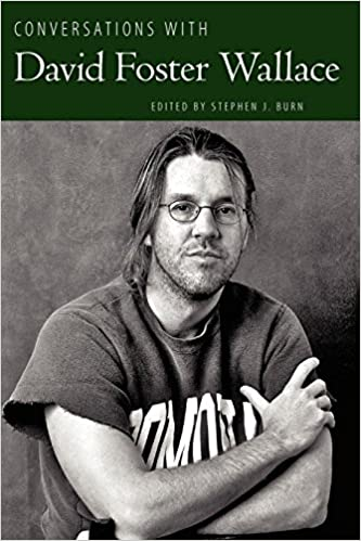 David Foster Wallace Searches For >> Amazon Com Conversations With David Foster Wallace Literary