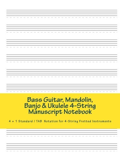 Iv Guitar Tab Songbook - Bass Guitar, Mandolin, Banjo & Ukulele 4-String Manuscript Notebook: 4 + 1 Standard/ TAB Notation Book for 4-String Fretted Instruments
