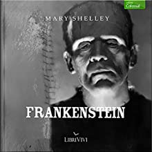 Frankenstein Audiobook by Mary Shelley Narrated by Marco Mete, Roberto Draghetti, Emiliano Coltorti, Valentina Mari, Bruno Alessadro, Perla Liberatori, Riccardo Scarafoni