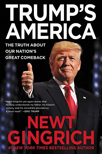Trump's America: The Truth about Our Nation's Great Comeback by [Gingrich, Newt]