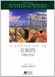 A Companion to Europe 1900-1945 (Blackwell Companions to European History)
