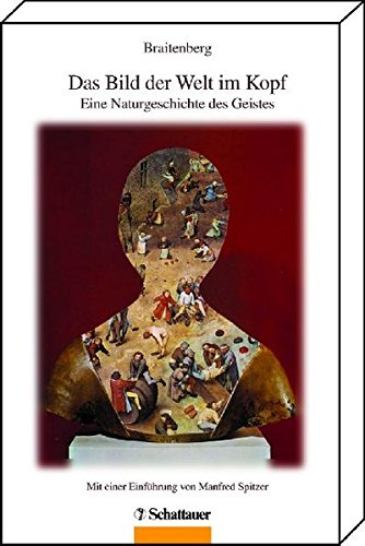 Das Bild der Welt im Kopf: Eine Naturgeschichte des Geistes (Wissen & Leben)