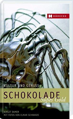 Schokolade – süßes Gold: Kultur und Genuss (LebensArt)