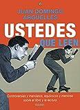 Ustedes que leen: Controversias y mandatos sobre el libro y la lectura (Criterios) (Spanish Edition)