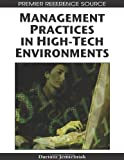 Management Practices in High-Tech Environments, Dariusz Jemielniak, 1599045648
