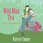 Wild Mint Tea: A Farm Fresh Romance Book 2 | Valerie Comer