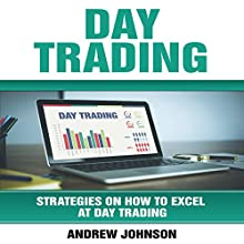 Day Trading: Strategies on How to Excel at Day Trading Audiobook by Andrew Johnson Narrated by Dean Eby