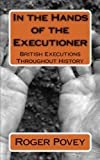 In the Hands of the Executioner: British Executions Throughout History