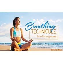 Breathing Techniques: Pain Management