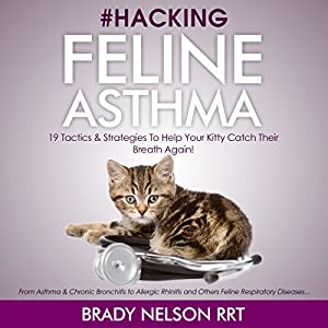 Hacking Feline Asthma Audiobook