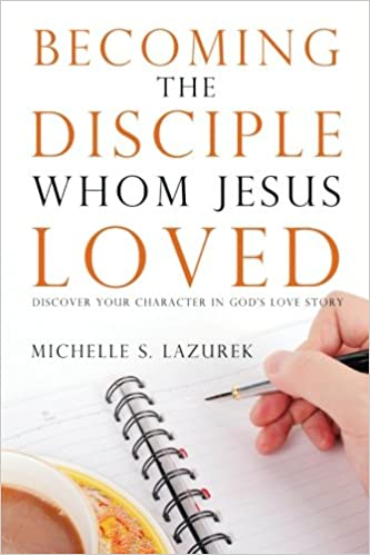 Book Becoming the disciple Whom Jesus Loved: Discover Your Character in God's Story