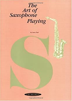 The Art of Saxophone Playing by [Teal, Larry]