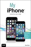 My iPhone (Covers iOS 8 on iPhone 6/6 Plus, 5S/5C/5, and 4S) (8th Edition)