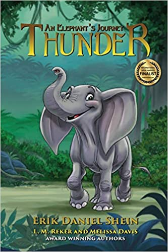 5306576a1e Thunder: An Elephant's Journey: Erik Daniel Shein, L. M. Reker ...