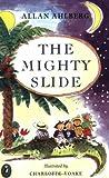 The Mighty Slide, Allan Ahlberg, 014032335X
