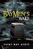 The Baymen's Wake, Evert Bay Scott, 1479786721