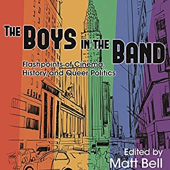 the boys in the band flashpoints of cinema history and queer politics contemporary approaches to film and media series