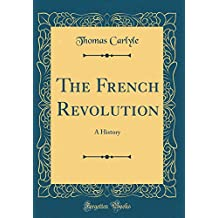 The French Revolution: A History (Classic Reprint)