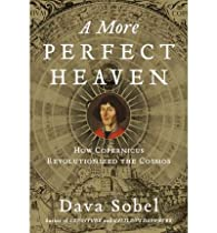 A More Perfect Heaven : How Copernicus Revolutionized the Cosmos par Dava Sobel
