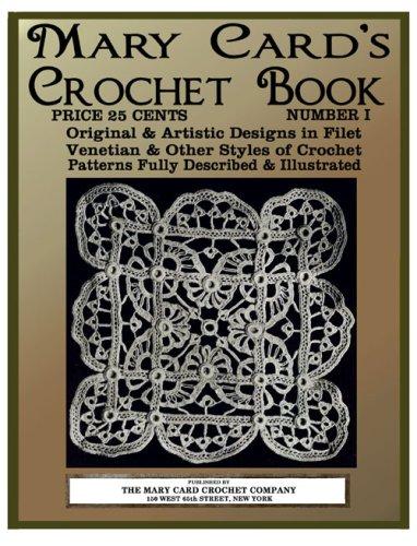 (Mary Card's Crochet Book #1 c. 1920 - Venetian & Filet Crochet Designs)