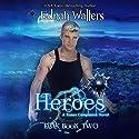 Heroes: Eirik Audiobook by Ednah Walters Narrated by Gary Furlong, Kelsey Osborne