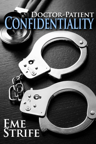 Doctor-Patient Confidentiality: Volume One (Confidential #1) (English Edition)