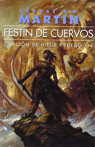 Descargar Libro Canción De Hielo Y Fuego: Festin De Cuervos. Cancion De Hielo Y Fuego Iv: 4 George R.r. Martin