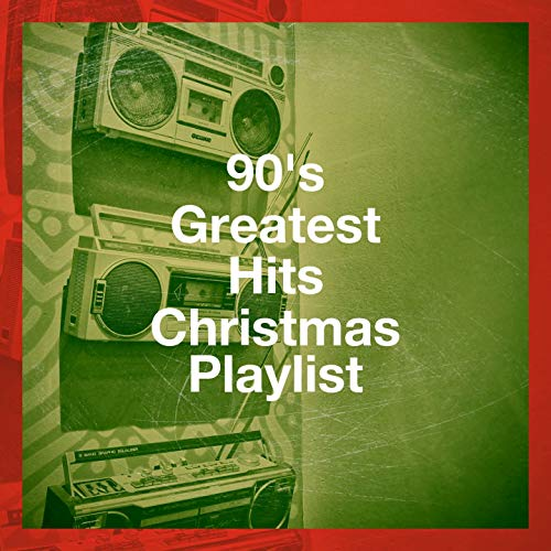 90's Greatest Hits Christmas Playlist