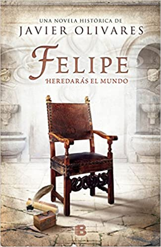 Yo, Felipe II (Spanish Edition)
