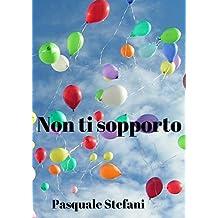 Non ti sopporto (Italian Edition)