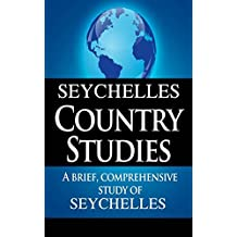SEYCHELLES Country Studies: A brief, comprehensive study of Seychelles
