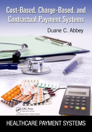 Cost-Based, Charge-Based, and Contractual Payment Systems (Healthcare Payment Systems) Pdf