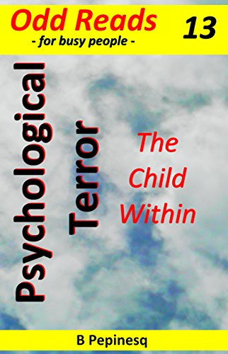 Book: Psychological Terror - The Child Within (Cappuccino Fiction Book 13) by B Pepinesq