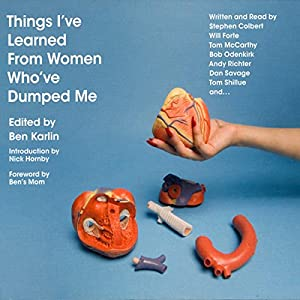 Things I've Learned from Women Who've Dumped Me Hörbuch