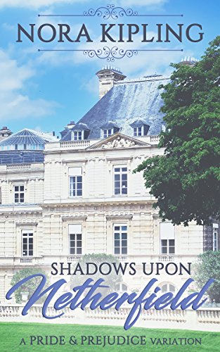 Shadows Upon Netherfield: A Pride and Prejudice Variation