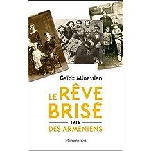 Le Rêve brisé des Arméniens: 1915 (HISTOIRE) (French Edition)