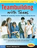 Teambuilding with Teens: Activities for Leadership, Decision Making, and Group Success (Everyday Leadership)