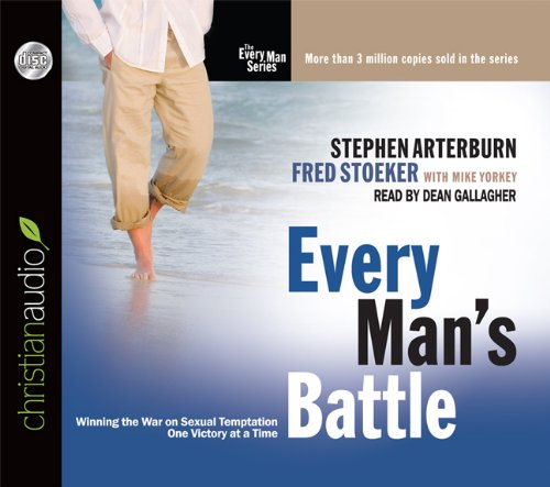 Every Man's Battle: Winning the War on Sexual Temptation One Victory at a Time (The Everyman)
