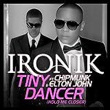 Ironik feat. Chipmunk & Elton John - Tiny Dancer