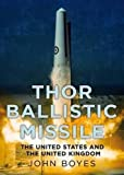 img - for Thor Ballistic Missile: The United States and the United Kingdom book / textbook / text book