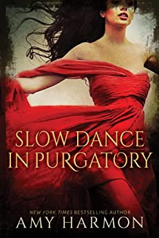 Slow Dance in Purgatory (Purgatory Series Book 1) by [Amy Harmon]