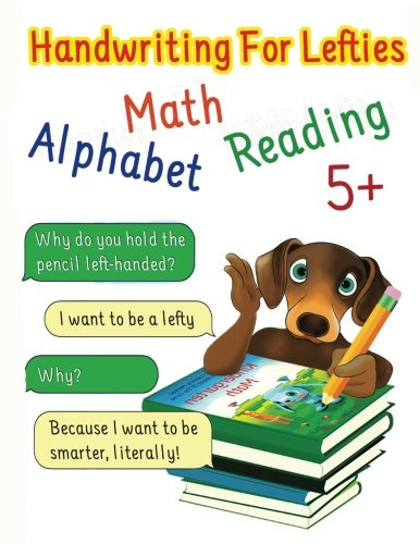 Handwriting For Lefties: Alphabet, Reading, Math