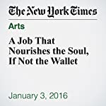 A Job That Nourishes the Soul, If Not the Wallet | Leigh Ann Henion