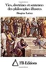 Vies, doctrines et sentences des philosophes illustres par Laërce