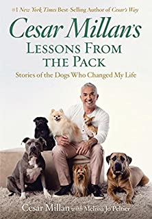 Book Cover: Cesar Millan's Lessons From the Pack: Ten Inspiring Ways Dogs Enrich Our Lives