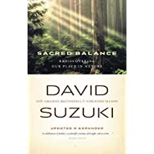 The Sacred Balance: Rediscovering Our Place in Nature, Updated and Expanded
