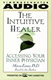 The Intuitive Healer, The: Accessing Your Inner Physician
