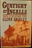 Gunfight at Ingalls, Glenn Shirley, 0935269061