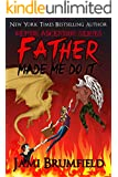Father Made Me Do It (Demon Ascension Book 1)