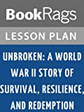download ebook lesson plan unbroken: a world war ii story of survival, resilience, and redemption by laura hillenbrand pdf epub